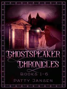 Ghostspeaker Chronicles The Complete Series: Ghostspeaker Chronicles