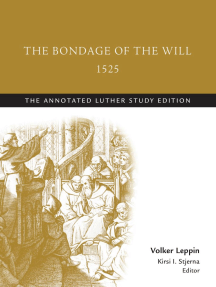 The Bondage of the Will, 1525: The Annotated Luther