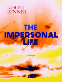 THE IMPERSONAL LIFE (Unabridged): Spirituality & Practice Classic