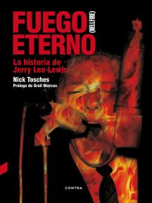 Fuego eterno: La historia de Jerry Lee Lewis