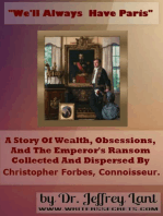 """We'll always have Paris."" A story of wealth, obsessions, and the emperor's ransom collected and dispersed by Christopher Forbes, connoisseur."