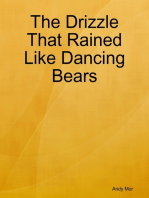 The Drizzle That Rained Like Dancing Bears