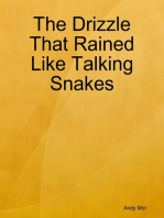 The Drizzle That Rained Like Talking Snakes