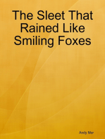 The Sleet That Rained Like Smiling Foxes