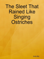 The Sleet That Rained Like Singing Ostriches
