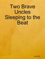 Two Brave Uncles Sleeping to the Beat