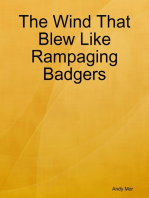 The Wind That Blew Like Rampaging Badgers