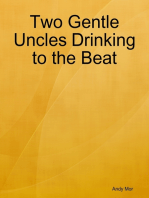 Two Gentle Uncles Drinking to the Beat