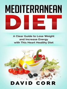 Mediterranean Diet: A Clear Guide To Lose Weight & Increase Energy With This Heart Healthy Diet