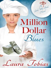 Million Dollar Blues: Girls Who Dish, #1