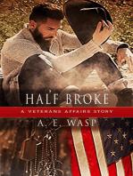 Half Broke: Veterans Affairs, #1