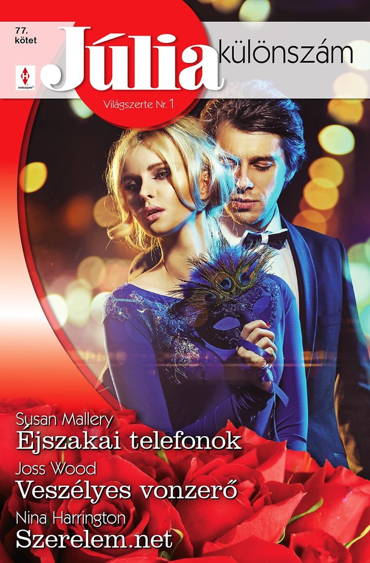 Júlia különszám 77. kötet - Éjszakai telefonok, Veszélyes vonzerő, Szerelem.net