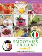 MIXtipp: SMOOTHIES-FRULLATI preferite (italiano): Cucinare con il Bimby TM5 und TM31
