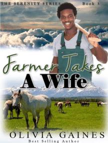 Farmer Takes A Wife: Serenity Series, #3