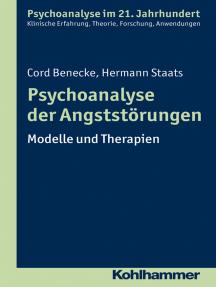 Psychoanalyse der Angststörungen: Modelle und Therapien