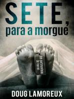 Sete, para a morgue