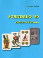 SCANDALO '60 - Ritorno a Ferrara