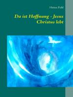 Da ist Hoffnung - Jesus Christus lebt