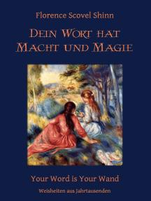 Dein Wort hat Macht und Magie: Your Word is Your Wand