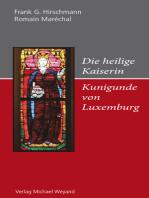 Die heilige Kaiserin Kunigunde von Luxemburg