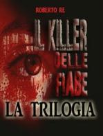 Il killer delle fiabe - La trilogia completa ( Il killer delle fiabe- La stanza della morte- Le ombre del passato)