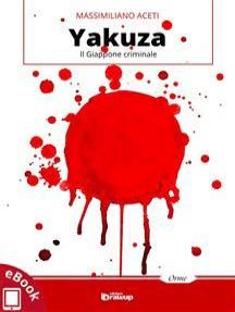 Yakuza: Il Giappone criminale