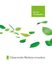 Chinesische Medizin verstehen