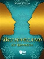 Believeland - Le gemelle