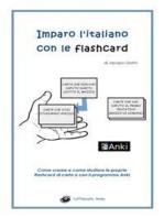 Imparo l'italiano con le flashcard - Come creare e come studiare le proprie flashcard di carta o con il programma Anki