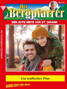 Der Bergpfarrer 121 – Heimatroman: Ein teuflischer Plan