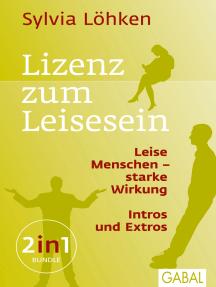 Lizenz zum Leisesein: Leise Menschen - starke Wirkung & Intros und Extros