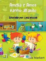 Amelia e Amos vanno all'asilo - Storielle per i più piccoli