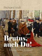 Brutus, auch Du! (Historischer Roman)