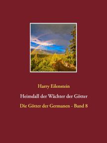 Heimdall der Wächter der Götter: Die Götter der Germanen - Band 8