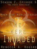 We Have Arrived (When the World Ended and We Were Invaded