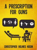 Prescription for Guns, A