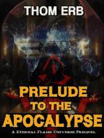 Prelude to the Apocalypse