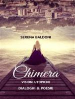Chimera - Visioni utopiche Poesie & Dialoghi