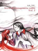 Storie di immaginaria realtà - Vol. 3