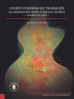Cuerpo femenino en transición: La construcción desde el discurso jurídico —estudio de casos—