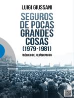 Seguros de pocas grandes cosas (1979-1981)