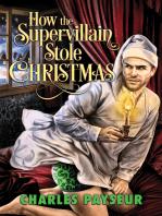 How the Supervillain Stole Christmas