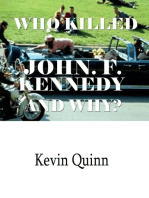 Who Killed John F. Kennedy and Why.