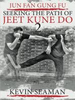 Jun Fan Gung Fu - Seeking the Path of Jeet Kune Do 2