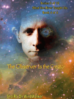 The Observer Is the Creator