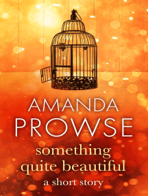Something Quite Beautiful: A short story with a twist from the number 1 bestseller
