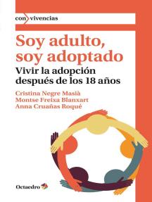 Soy adulto, soy adoptado: Vivir la adopción después de los 18 años