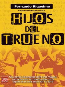 Hijos del trueno: Una novela electrizante sobre tres mujeres que luchan por un mundo mejor en la España de la crisis entre 2011 y 2018