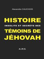 Histoire insolite et secrète des Témoins de Jéhovah