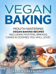 Vegan Baking: Mouth-Watering Vegan Baking Recipes Including Muffins, Breads, Cakes & Cookies You Will Love!: Vegan Cookbook, Vegan Recipes Book, #2
